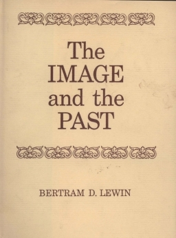 Bertram D. Lewin - THE IMAGE AND THE PAST